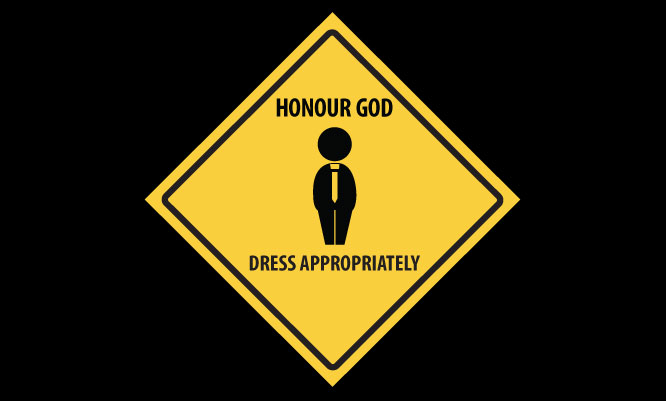 Honour God. Dress Respectfully.