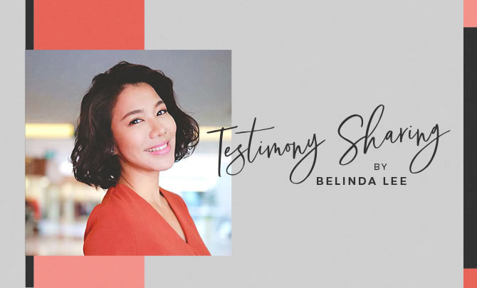 Testimony Sharing by Belinda Lee