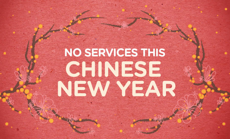 Chinese New Year: No Services