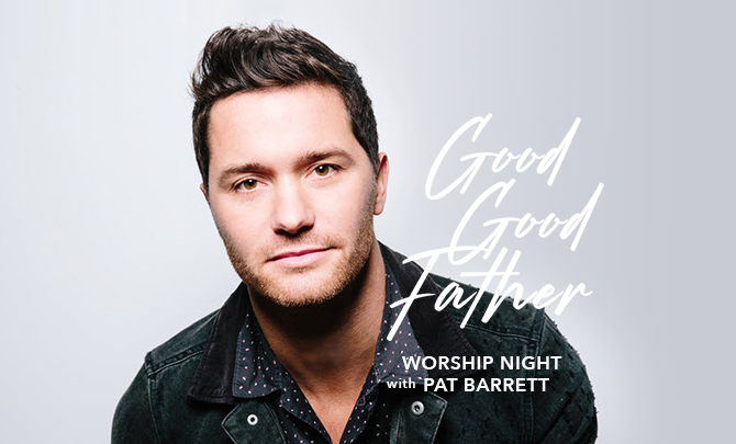 "The ""Good Good Father"" Worship Night with Pat Barrett"