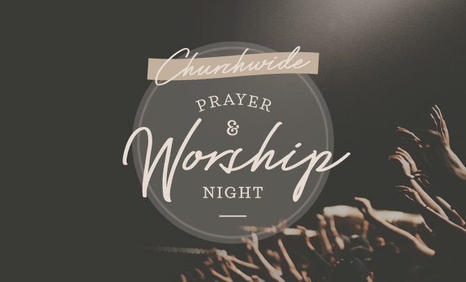 Churchwide Prayer & Worship Night