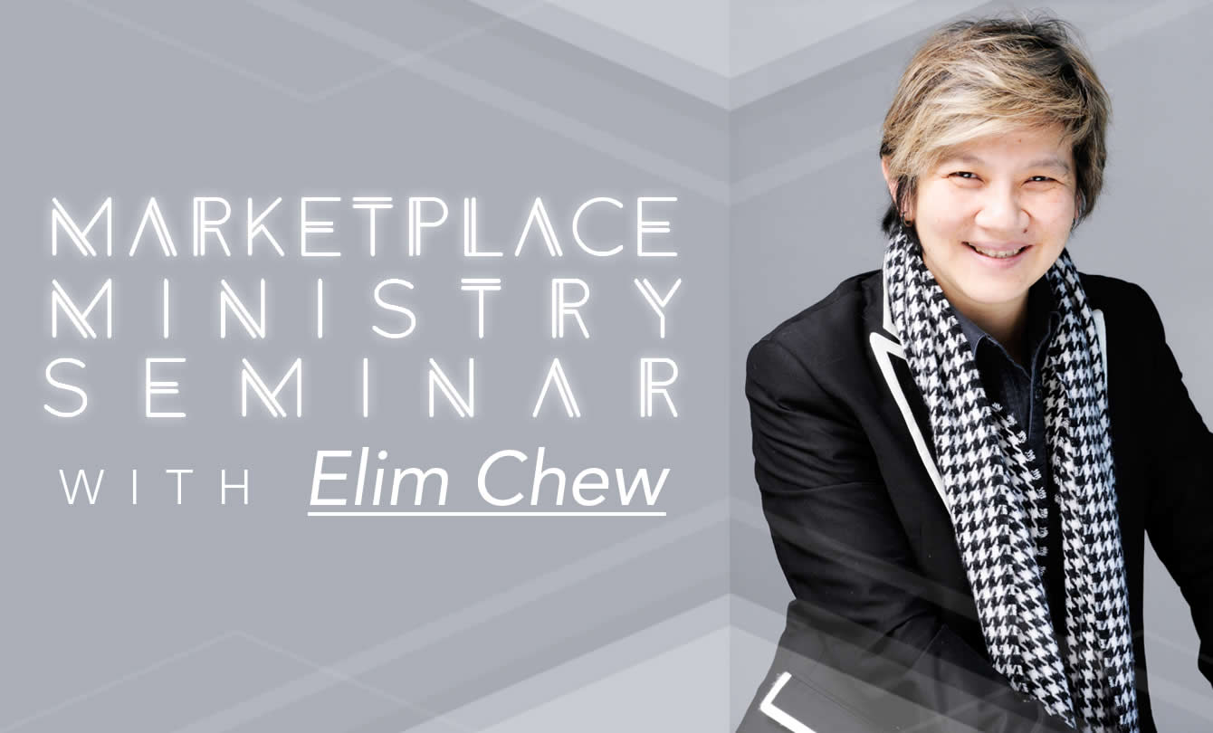 Marketplace Ministry Seminar with Elim Chew