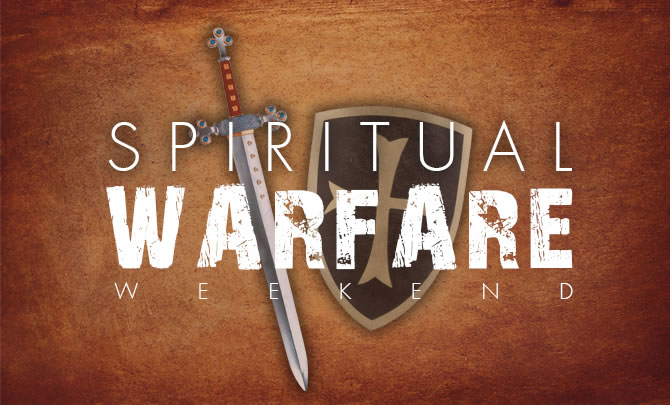 Spiritual Warfare Weekend
