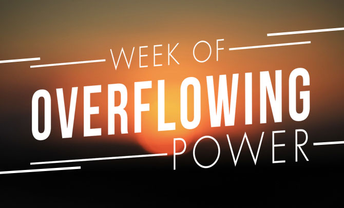 Week of Overflowing Power