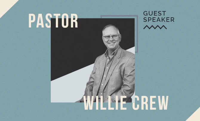 Guest Speaker: Pastor Willie Crew